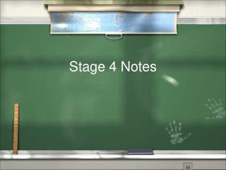 Stage 4 Notes