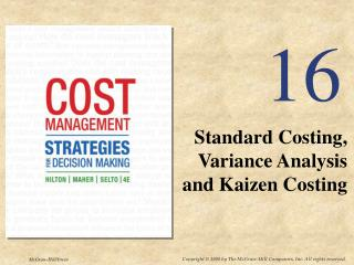 Standard Costing, Variance Analysis  and Kaizen Costing