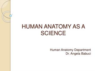 HUMAN ANATOMY AS A SCIENCE