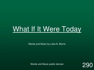 What If It Were Today