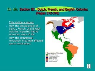 Ch. 16:   Section III:  Dutch, French, and English Colonies (Pages 372-376)