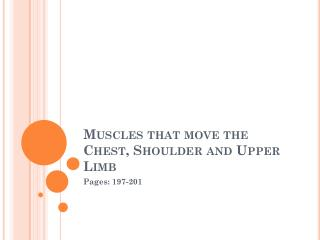 Muscles that move the Chest, Shoulder and Upper Limb
