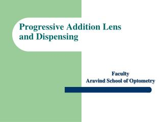 Progressive Addition Lens and Dispensing