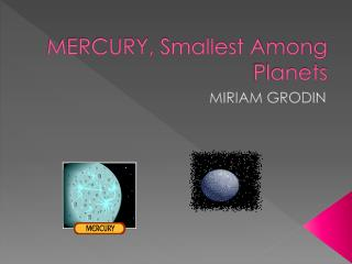 MERCURY, Smallest Among Planets