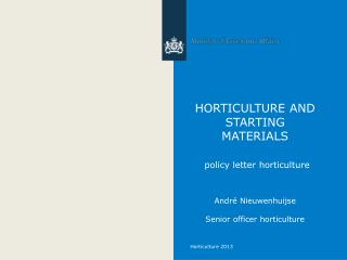HORTICULTURE AND STARTING MATERIALS policy letter horticulture