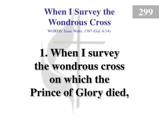 When I Survey the Wondrous Cross (Verse 1)