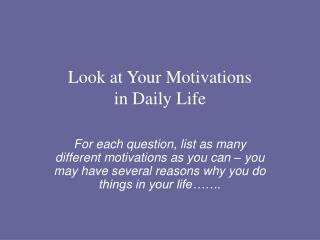 Look at Your Motivations  in Daily Life