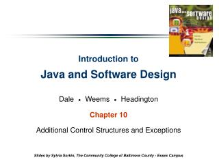 Introduction to Java and Software Design Dale      Weems      Headington Chapter 10