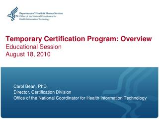 Temporary Certification Program: Overview Educational Session August 18, 2010