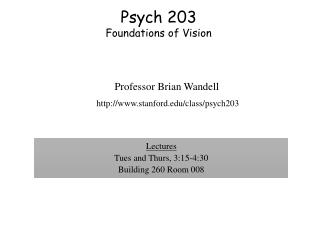 Psych 203 Foundations of Vision