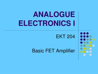 ANALOGUE ELECTRONICS I