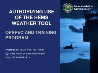 AUTHORIZING USE OF THE  HEMS WEATHER TOOL