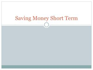 Saving Money Short Term