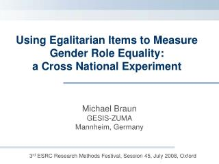 Using Egalitarian Items to Measure Gender Role Equality:  a Cross National Experiment