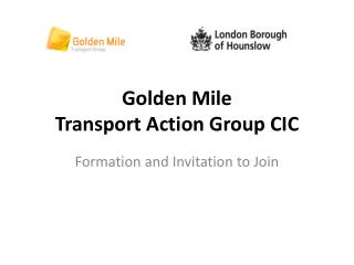 Golden Mile  Transport Action Group CIC