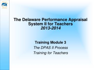 The Delaware Performance Appraisal System II for Teachers 2013-2014