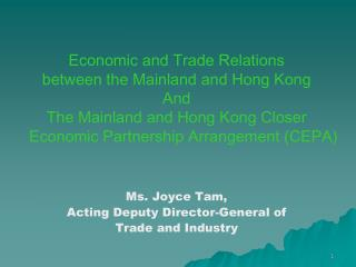 Economic and Trade Relations  between the Mainland and Hong Kong  And T he Mainland and Hong Kong Closer Economic Partne