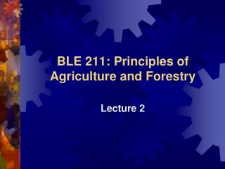 BLE 211: Principles of Agriculture and Forestry