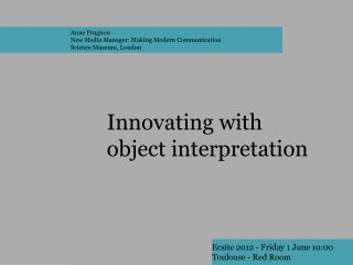 Innovating with object interpretation