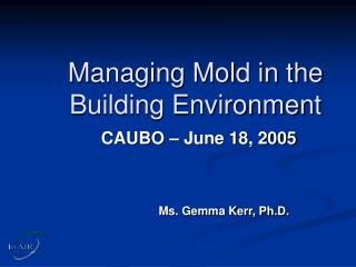 Managing Mold in the Building Environment