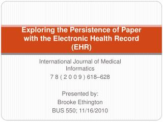 Exploring the  Persistence  of  Paper  with the  Electronic Health Record (EHR)
