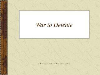 War to Detente