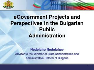 eGovernment Projects and Perspectives in the Bulgarian Public Administration