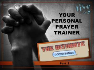 Your personal prayer trainer