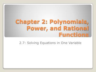 Chapter 2: Polynomials,  Power, and Rational Functions