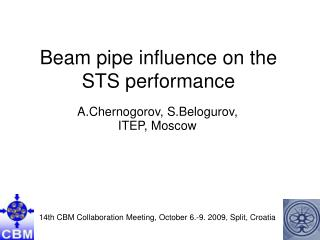 Beam pipe influence on the  STS performance