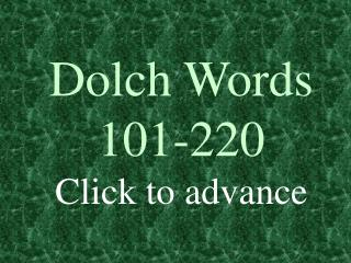 Dolch Words 101-220 Click to advance