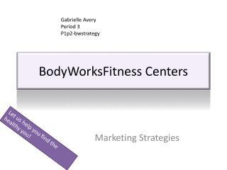 BodyWorksFitness Centers