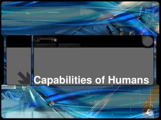 Capabilities of Humans