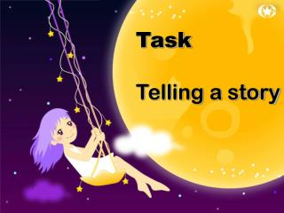 Task Telling a story