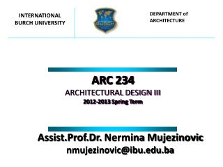ARC  234 ARCHITECTURAL DESIGN III 201 2 -201 3 Spring Term