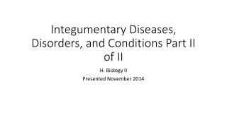 Integumentary Diseases, Disorders, and Conditions Part II of II