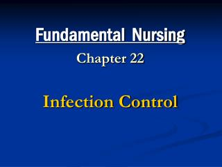 Fundamental  Nursing Chapter 22 Infection Control