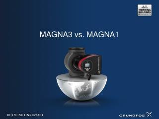 MAGNA3 vs. MAGNA1