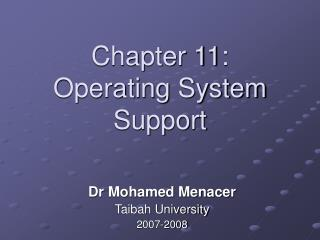 Chapter 11: Operating System Support