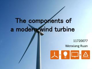 The components of  a modern wind turbine