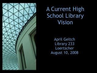 A Current High School Library Vision