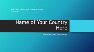Name of Your Country Here