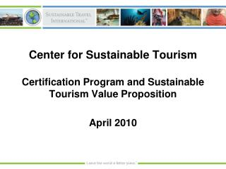 Certification Program and Sustainable Tourism Value Proposition