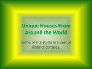 Unique Houses From Around the World