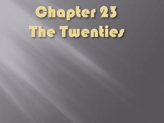 Chapter 23 The Twenties