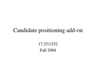 Candidate positioning add-on