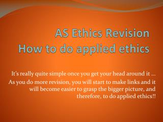 AS Ethics Revision How to do applied ethics