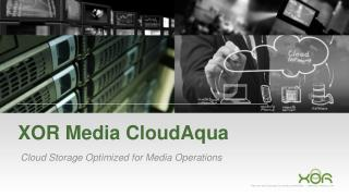 XOR Media CloudAqua