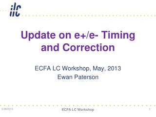 Update on e+/e- Timing and Correction