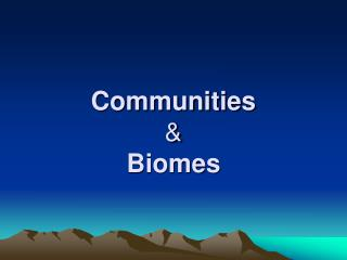 Communities & Biomes